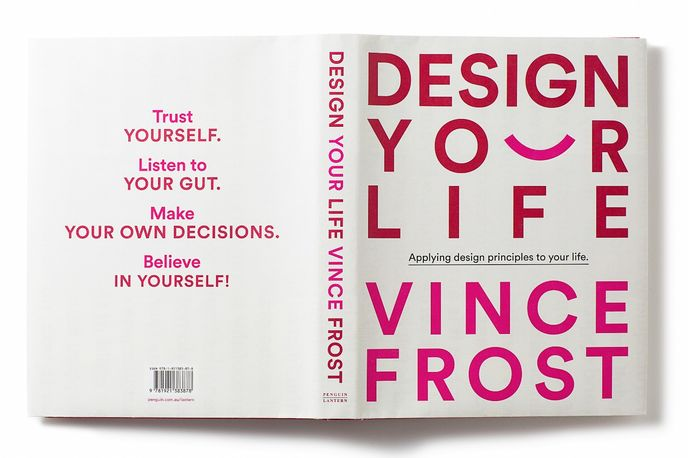 Design Your Life by Vince Frost for Frost*collective, Sydney