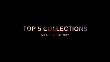Milan Salone 2017: Top five collections