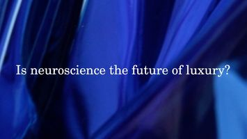 Is neuroscience the future of luxury?