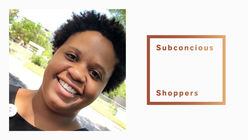 Thought-starter: Who are the Subconscious Shoppers?