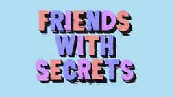 Friends With Secrets is a digital exercise in vulnerability