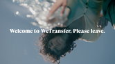 WeTransfer tells users to step away from technology